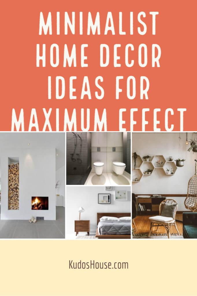Minimalist Home Decor Ideas for Maximum Effect