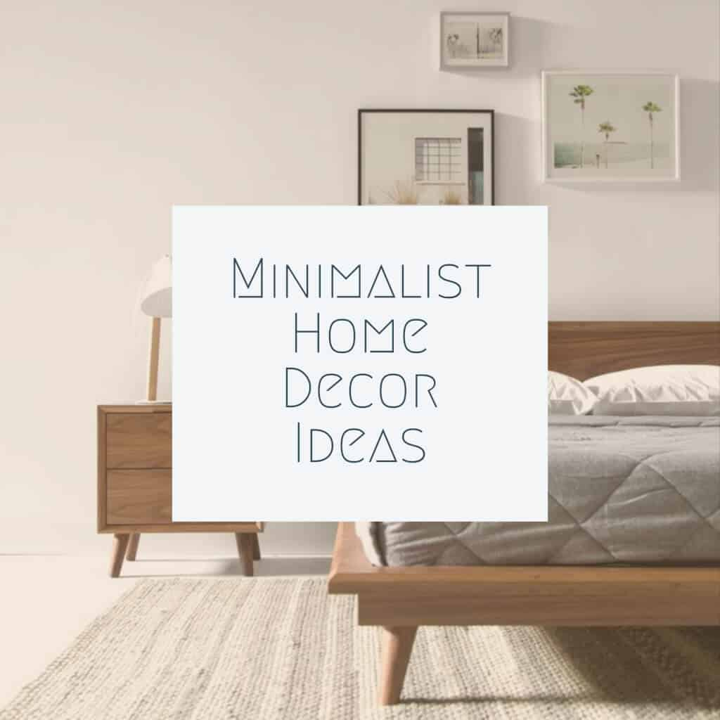 Minimalist Home Decor Ideas for Maximum Effect