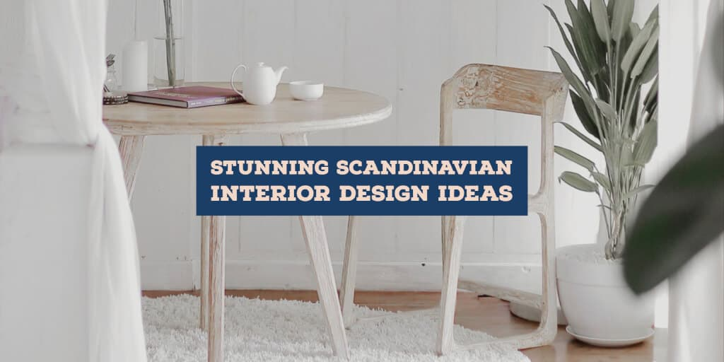 Stunning Scandinavian Interior Design Ideas