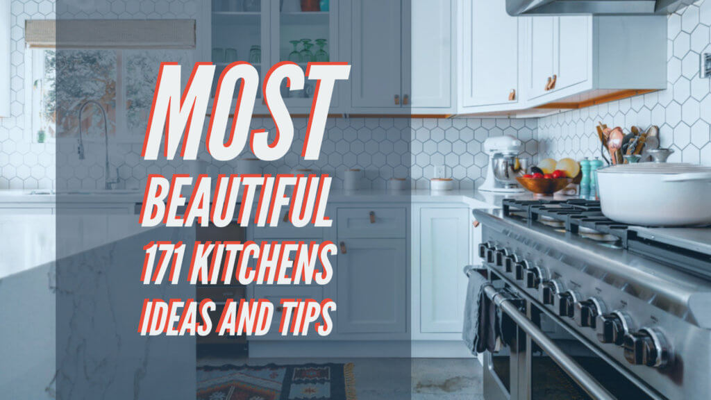 Most Beautiful 171 Kitchens Ideas and Tips