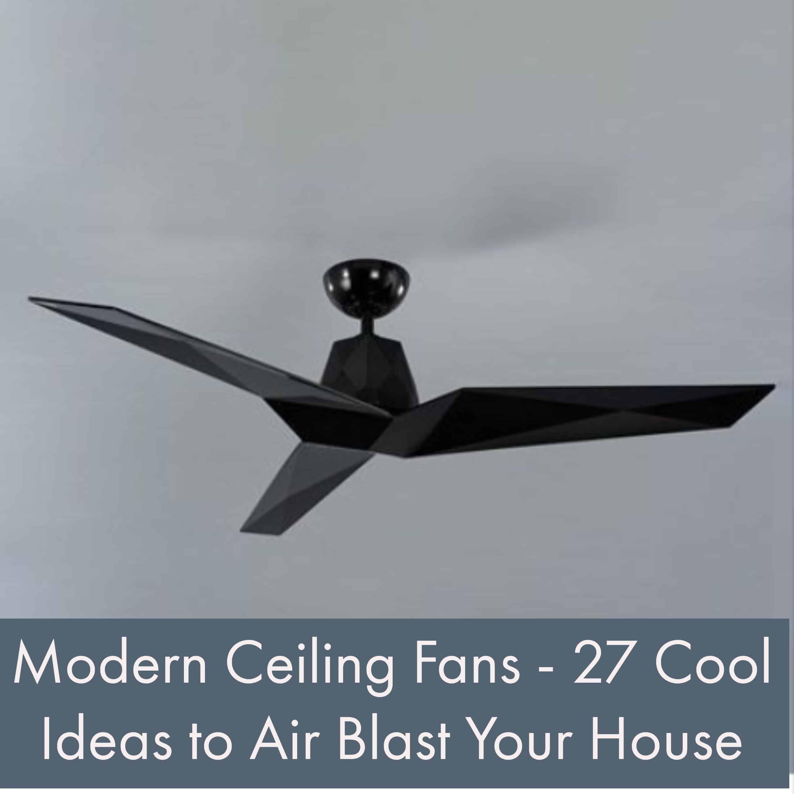 Modern Ceiling Fans