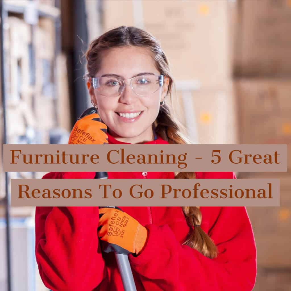 Furniture Cleaning - 5 Great Reasons To Go Professional