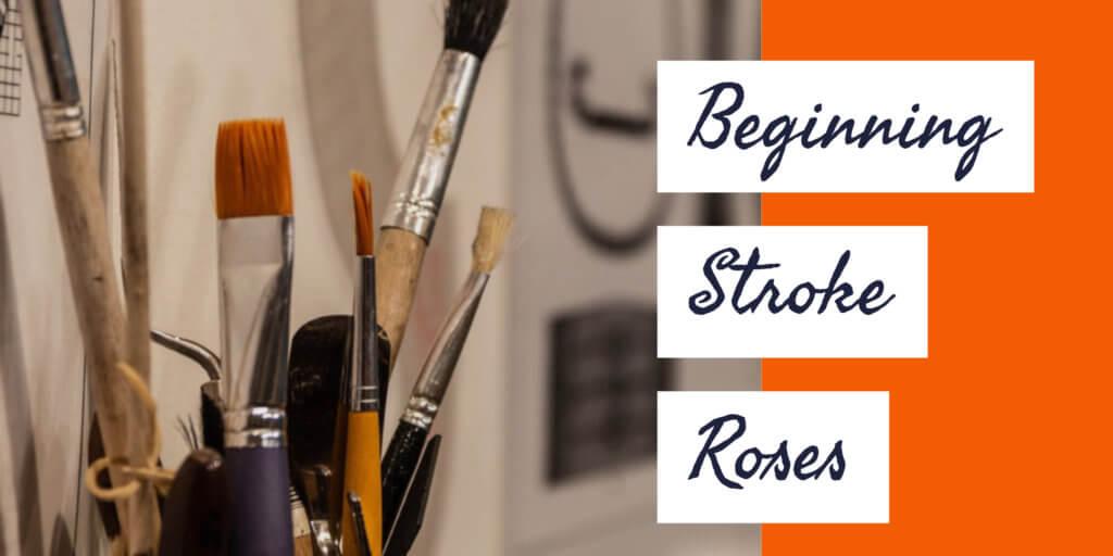 Beginning Stroke Roses