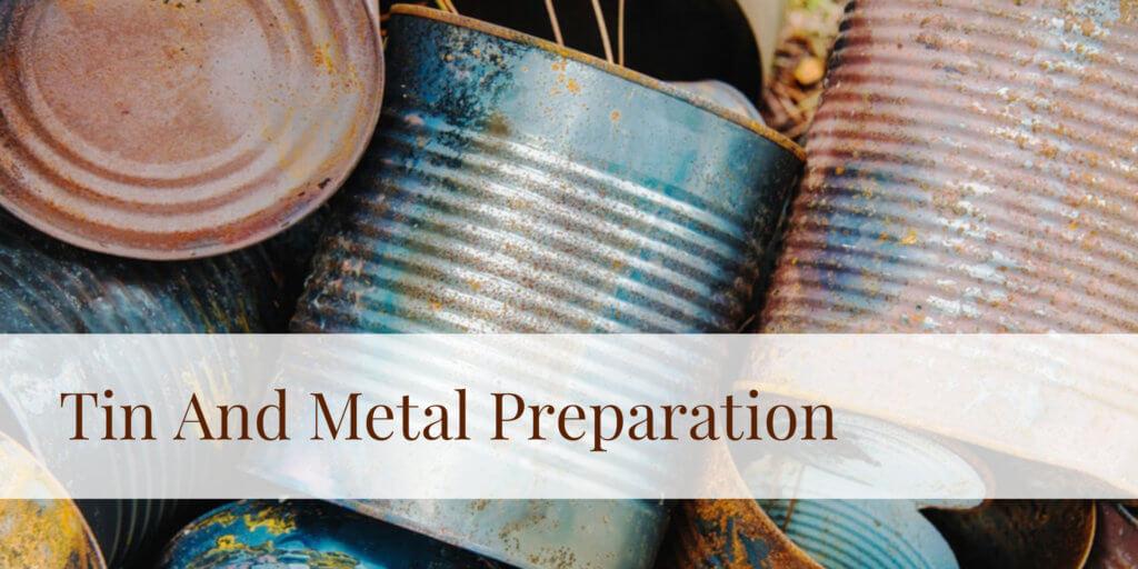 Tin And Metal Preparation